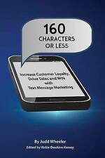 USED (LN) 160 Characters or Less: How to Increase Customer Loyalty, Drive Sales