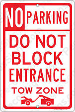 No Parking Do Not Block Entrance TOW ZONE 8x12 Aluminum Sign Made in USA UV Pro