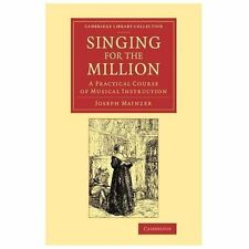 Singing for the Million: A Practical Course of Musical Instruction (Cambridge Li