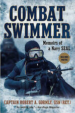 NEW Combat Swimmer: Memoirs of a Navy SEAL by Robert A. Gormly
