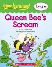 Phonics Tales: Queen Bee's Scream (Long E) (ExLib) by Scholastic, Inc. Staff