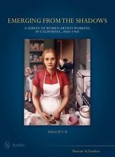 Emerging from the Shadows, Vol. II: A Survey of Women Artists Working in Califor