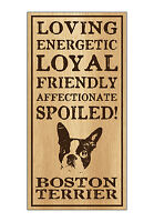 Wood Dog Breed Personality Sign - Spoiled Boston Terrier - Home, Office, Gift