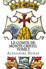 Le Comte de Monte Cristo, Tome I by Alexandre Dumas (2014, Paperback)