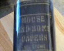 RARE 1ST EDITION HARRIET BEECHER STOWE HOUSE AND HOME PAPERS 1865 BOOK