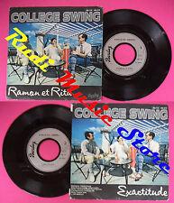 LP 45 7''COLLEGE SWING Ramon et rita Exactitude 1982 france BARCLAY no cd mc dvd