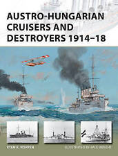Austro-Hungarian Cruisers and Destroyers 1914-18 by Ryan K. Noppen...