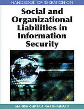 Handbook of Research on Social and Organizational Liabilities in Information Sec