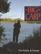 Big Carp by Tim Paisley & Friends - A compulsive read and a MUST 4 carp anglers