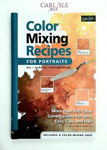 Color Mixing Recipes For Portraits - William F. Powell