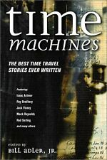 Time Machines: The Best Time Travel Stories Ever W