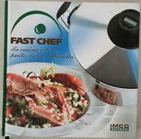 Fast Chef. La cucina veloce, facile, raffinata (Imco Waterless)  - ER