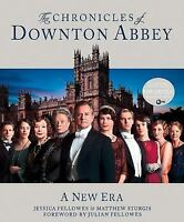 The Chronicles of Downton Abbey: A New Era by Fellowes, Jessica, Sturgis, Matth