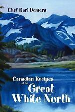 Canadian Recipes of the Great White North (Paperback or Softback)