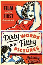 Dirty Words and Filthy Pictures : Film and the First Amendment by Jeremy...