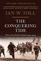 Conquering Tide : War in the Pacific Islands, 1942-1944, Paperback by Toll, I...
