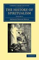 2: The History of Spiritualism (Cambridge Library Collection - Spiritualism and