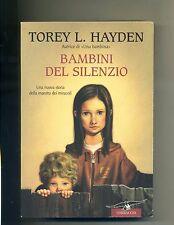 Torey L. Hayden # BAMBINI DEL SILENZIO # Corbaccio 2004