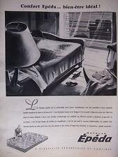 PUBLICITÉ 1957 MATELAS ÉPÉDA SI CONFORTABLE ÉLASTICITÉ PROGRESSIVE - ADVERTISING
