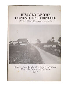 SIGNED LIMITED ED, CHESTER COUNTY, HISTORY OF THE CONESTOGA TURNPIKE, PA