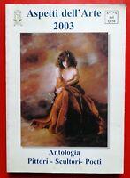 MONTANARO - ASPETTI DELL'ARTE 2003. ANTOLOGIA, PITTORI - SCULTORI - POETI (PF)