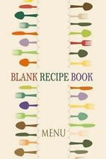 Blank Journals: Blank Recipe Book : a Journal of Recipes from Your Kitchen :...