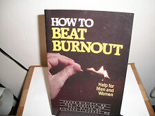 How to Beat Burnout by Paul D. Meier, Frank Minirth, Don Hawkins and Richard L.
