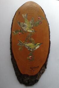 Handpainted stunning natural wood slice Garden Bird picture signed W. Davis