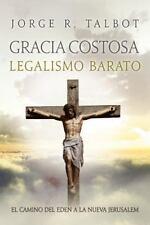 Gracia Costosa : Del Eden a la Nueva Jerusalem by Jorge Talbot (2014, Paperback)