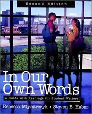 In Our Own Words : A Guide with Readings for Student Writers by Steven B. Haber