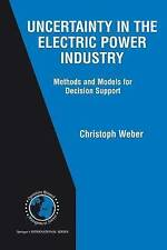 Uncertainty in the Electric Power Industry: Methods and Models for Decision Supp