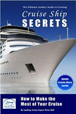 Cruise Ship Secrets - How to Make the Most of Your Cruise