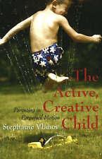 Activo, creativo Niño: cuidado de los hijos en movimiento perpetuo por Vlahov, Stephanie | PAP