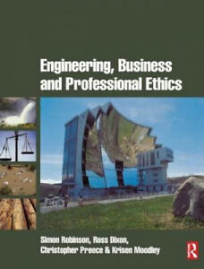 Engineering, Business and Professional Ethics by Simon Robinson