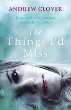 Very Good, The Things I'd Miss, Clover, Andrew, Book