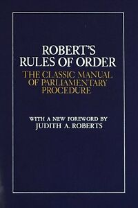 Roberts Rules of Order: The Classic Manual of Par