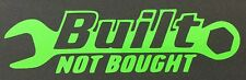 1 NEW LIME GREEN BUILT NOT BOUGHT FORD CHEVY DODGE HONDA VW DECAL STICKER LOGO