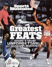Greatest Feats : Sport's Most Unforgettable Accomplishments by Sports...