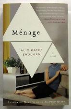 SIGNED Menage A Novel Alix Kates Shulman 1st Ed SC 2012 US Author  Very Scarce