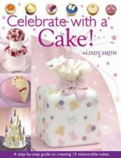 Celebrate With A Cake :Book Step-by-Step Guide Make15 Fancy Cakes By Lindy Smith