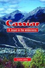 Cassiar: A Jewel in the Wilderness (Paperback or Softback)