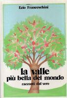 La Valle Piu Bella Del Mondo Racconti Dal Vero ,Franceschini, Ezio  ,Vita E Pens