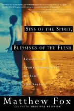 Sins of the Spirit, Blessings of the Flesh : Lessons for Transforming Evil in So