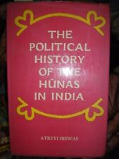 INDIA RARE - THE POLITICAL HISTORY OF THE HUNAS IN INDIA ATREYI BISWAS 1973 P243
