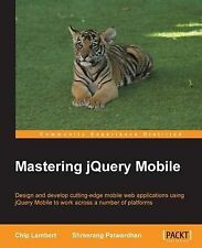 NEW Mastering jQuery Mobile by Chip Lambert