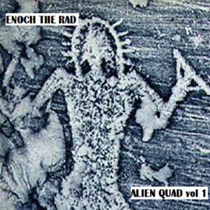 ENOCH THE RAD Alien Quad Vol 1 (2018)  QUADRAPHONIC Reel to reel tape