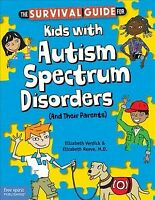 Survival Guide for Kids With Autism Spectrum Disorders and Their Parents, Pap...