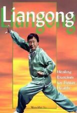 Liangong: Healing Exercises for Better Health (Paperback or Softback)