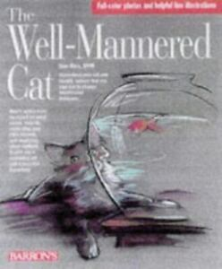 The Well-Mannered Cat: A Practical Guide to Feline Behavior Modification by Ric