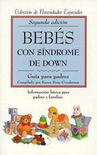 Bebes con Sindrome de Down : Guia para Padres by Karen Stray-Gundersen (1997,...